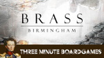 Brass Birmingham in about 3 minutes image