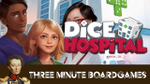 Dice hospital in about 3 minutes + 4 expansions in 3 more image