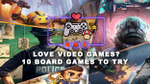 10 BOARD GAMES TO TRY IF YOU LOVE VIDEO GAMES image